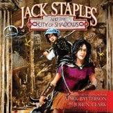 Jack Staples and the City of Shadows - Unabridged Audiobook [Download]