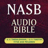 NASB Audio Bible: I & II Thessalonians, I & II Timothy, Titus, and Philemon (Voice Only) [Download]