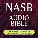 NASB Audio Bible: Galatians, Ephesians, Philippians, and Colossians (Voice Only) [Download]