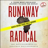 Runaway Radical: A Young Man's Reckless Journey to Save the World - Unabridged Audiobook [Download]