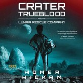 Crater Trueblood and the Lunar Rescue Company - Unabridged Audiobook [Download]
