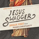 Jesus Swagger: Break Free from Poser Christianity - Unabridged Audiobook [Download]
