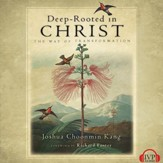 Deep-Rooted in Christ: The Way of Transformation - Unabridged Audiobook [Download]