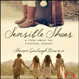Sensible Shoes: A Story about the Spiritual Journey - Unabridged Audiobook [Download]