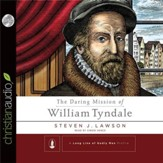 The Daring Mission of William Tyndale - Unabridged Audiobook [Download]