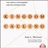Kingdom Calling: Vocational Stewardship for the Common Good - Unabridged Audiobook [Download]