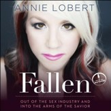 Fallen: Out of the Sex Industry and Into the Arms of the Savior - Unabridged Audiobook [Download]