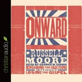 Onward: Engaging the Culture without Losing the Gospel - Unabridged Audiobook [Download]
