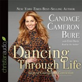 Dance Through Life: Steps of Courage and Conviction - Unabridged Audiobook [Download]