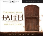 Choosing Your Faith: In a World of Spiritual Options Audiobook [Download]