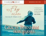 To Fly Again: Surviving the Tailspins of Life Audiobook [Download]