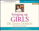 Bringing Up Girls (abridged): Practical Advice and Encouragement for Those Shaping the Next Generation of Women Audiobook [Download]