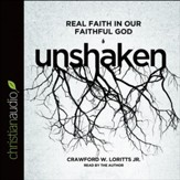 Unshaken: Real Faith in Our Faithful God - Unabridged Audiobook [Download]