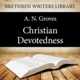 Christian Devotedness - Unabridged Audiobook [Download]