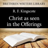 Christ as seen in the Offerings - Unabridged Audiobook [Download]