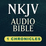NKJV Audio Bible: 1 Chronicles (Voice Only) [Download]