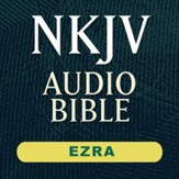 NKJV Audio Bible: Ezra (Voice Only) [Download]