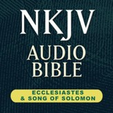 NKJV Audio Bible: Ecclesiastes & Song of Solomon (Voice Only) [Download]