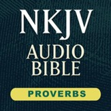 NKJV Audio Bible: Proverbs (Voice Only) [Download]