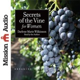 Secret of the Vine for Women: Breaking Through to Abundance - Unabridged Audiobook [Download]