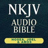 NKJV Audio Bible: Hosea, Joel & Amos (Voice Only) [Download]