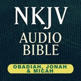 NKJV Audio Bible: Obadiah, Jonah & Micah (Voice Only) [Download]