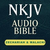 NKJV Audio Bible: Zechariah & Malachi (Voice Only) [Download]