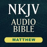 NKJV Audio Bible: Matthew (Voice Only) [Download]