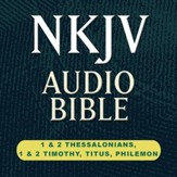 NKJV Audio Bible: I & II Thessalonians, I & II Timothy, Titus, and Philemon (Voice Only) [Download]