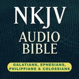 NKJV Audio Bible: Galatians, Ephesians, Philippians, and Colossians (Voice Only) [Download]