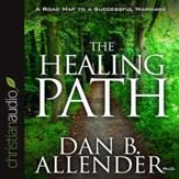 The Healing Path: How the Hurts in Your Past Can Lead You to a More Abundant Life - Unabridged Audiobook [Download]