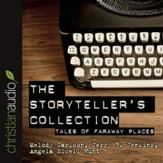 The Storytellers' Collection: Tales of Faraway Places - Unabridged Audiobook [Download]