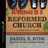 Welcome to a Reformed Church: A Guide for Pilgrims - Unabridged Audiobook [Download]