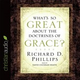 What's So Great About the Doctrines of Grace? - Unabridged Audiobook [Download]