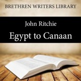 Egypt to Canaan - Unabridged Audiobook [Download]