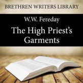 The High Priest's Garments - Unabridged Audiobook [Download]