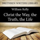 Christ the Way, the Truth, the Life - Unabridged Audiobook [Download]