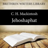 Jehoshaphat: Worldliness - Unabridged Audiobook [Download]