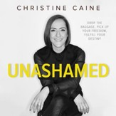 Unashamed: Drop the Baggage, Pick up Your Freedom, Fulfill Your Destiny Audiobook [Download]