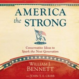 America the Strong: Conservative Ideas to Spark the Next Generation - Unabridged Audiobook [Download]