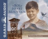 A Boy of Heart Mountain: Based on and Inspired by the Experiences of Shigeru Yabu - Unabridged Audiobook [Download]