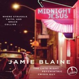 Midnight Jesus: Where Struggle, Faith, and Grace Collide . . . - Unabridged Audiobook [Download]