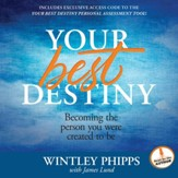 Your Best Destiny: A Powerful Prescription for Personal Transformation - Unabridged Audiobook [Download]