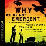 Why We're Not Emergent: By Two Guys Who Should Be - Unabridged Audiobook [Download]