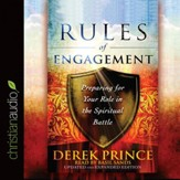 Rules of Engagement: Preparing for Your Role in the Spiritual Battle - Unabridged Audiobook [Download]