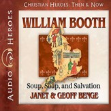 William Booth: Soup, Soap, and Salvation - Unabridged Audiobook [Download]