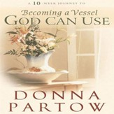 A 10-Week Journey to Becoming a Vessel God Can Use - Abridged Audiobook [Download]