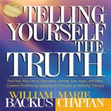 Telling Yourself the Truth: Find Your Way Out of Depression, Anxiety, Fear, Anger, and Other Common Problems by Applying the Principles of Misbelief Therapy - Abridged Audiobook [Download]
