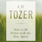 How to be Filled with the Holy Spirit - Unabridged Audiobook [Download]