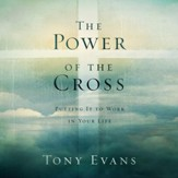 The Power of the Cross: Putting it to Work in Your Life - Unabridged Audiobook [Download]